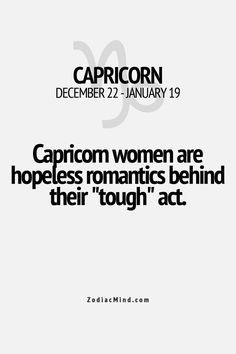 Capricorn. As much as I hate to admit it, it's true.