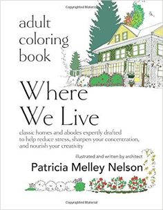 Adult Coloring Book Where We Live Classic Houses And Abodes Expertly Drafted To