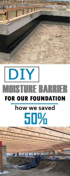 Saved a ton of money protecting our foundation from moisture. How to DIY your own house.