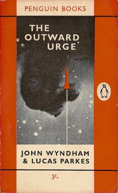 The Outward Urge by John Wyndham and Lucas Parkes, Penguin. Inspirational composition, design, and typeface