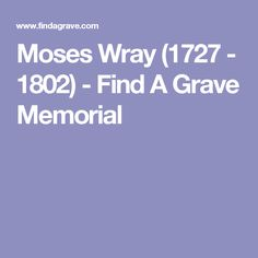 Moses Wray (1727 - 1802) - Find A Grave Memorial