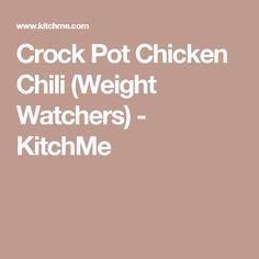 Crock Pot Chicken Chili (Weight Watchers) - KitchMe