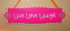 Version 2 Crafty Live Love Laugh Sign ~ Made by Christi T