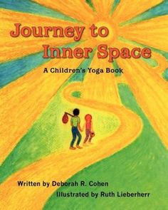(book) Journey to Inner Space: A Children's Yoga Book by: Deborah R. Cohen