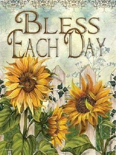 Bless Each Day Wall Art, Canvas Prints, Framed Prints, Wall Peels Sunflower Quotes, Sunflower Pictures, Sunflower House, Sunflower Art, Sunflower Kitchen, Decoupage, Arte Country, House Flags, My Sunshine