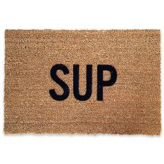 """""""Sup"""" Doormat 30"""" x 20"""" Coir and vinyl Flocked lettering Made in America"""