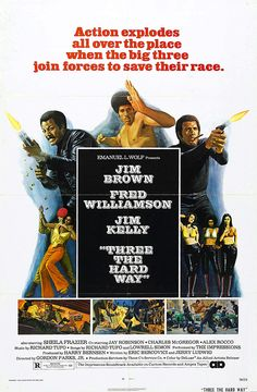 #cultflavor #filmfetish Three the Hard Way movie poster, starring Fred Williamson, Jim Brown and Jim Kelly, directed by Gordon Parks Jr. #blaxploitation #cultcinema #cultclassics