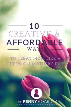 Treat mom like a queen, even if you don't have a lot of money to spend. Here are 10 thoughtful Mother's Day gift ideas -- even if you're on a pauper's budget. - The Penny Hoarder http://www.thepennyhoarder.com/creative-affordable-mothers-day-gift-ideas/