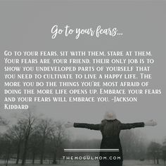 TMM Inspiring quotes | Go to your fears quote from Jackson Kiddard
