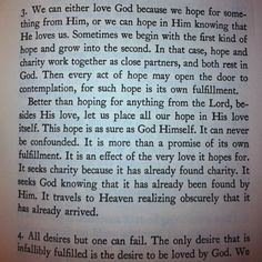"""All desires but one can fail. The only desire that is infallibly fulfilled is the desire to be loved by God.""  No Man Is An Island by Thomas Merton, Chapter 2"