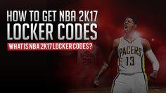 What is NBA 2K17 Locker Codes