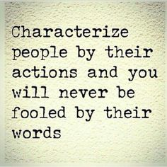 Pay attention to their actions