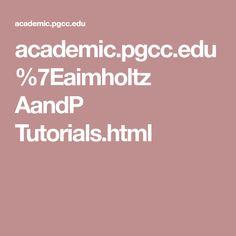 academic.pgcc.edu %7Eaimholtz AandP Tutorials.html