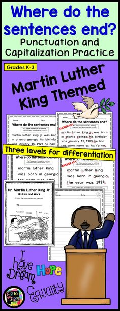Provide your students with capitalization and punctuation practice with these no-prep differentiated editing and writing practice sheets. Each page has one, two, or three sentences with missing capitals and punctuation. Your students' job is to figure out where the sentences end, edit the sentences, and then rewrite them with correct capitalization and punctuation, as well as neat handwriting. The pages together tell the story of Martin Luther King's life and work.