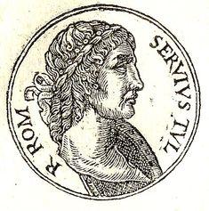 The Early Kings of Rome: Servius Tullius 578-535 B.C.