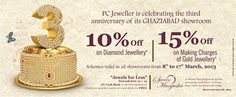 Come join as we celebrate the joy of making you celebrate in Gaziabad.  PC Jeweller is celebrating  the third anniversary of its ghaziabad showroom. Get 10% off on Diamond Jewellery and 15% off on making charges of Gold Jewellery .Schemes Valid in all showrooms till 17 march 2013.