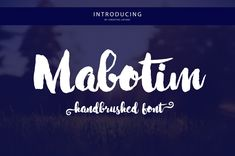 Introduction Mabotim Brush Font! Mabotim Brush designed by Creative.lafont, this is a premium font, are sold on creativemarket, but it was great, it i...