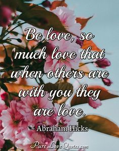 Be love, so much love that when others are with you they are love. #belovingquotes #quote #quotes James Faulkner, Abraham Hicks Quotes, Good Morning Love, Love Others, Romantic Love Quotes, True Nature, So Much Love, Author, Thoughts