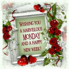 Wishing You A Marvelous Monday And A Happy New Week monday good morning monday quotes good morning quotes happy monday have… Monday Morning Images, Good Morning Happy Monday, Happy New Week, Good Morning Good Night, Good Morning Wishes, Good Morning Quotes, Night Quotes, Happy Weekend, Monday Wishes