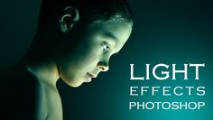Very Cool!  Photoshop Tutorial | How to get special light Photo Effects on Portraits