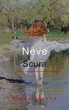 #unlibroenonsbagli #PerfectBook #libri Neve Scura: Racconto breve di Simona Busto, http://www.amazon.it/dp/B00RBH66R6/ref=cm_sw_r_pi_dp_IltMub0YT4XNK