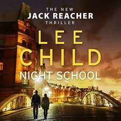Night School (Jack Reacher, #21)  by Lee Child, Kerry Shale (Narrator) #audiobook #audioreading #thriller #jackreacher