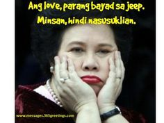 Miriam Defensor Santiago Pick Up Lines - Messages, Wordings and Gift Ideas Funny Hugot Lines, Hugot Lines Tagalog Funny, Tagalog Quotes Hugot Funny, Memes Tagalog, Tagalog Quotes Patama, Pinoy Quotes, Tagalog Love Quotes, Filipino Funny, Filipino Memes