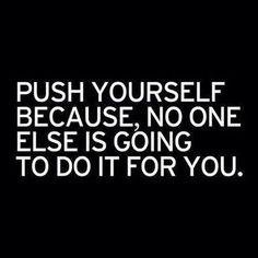 Push yourself because not one else is going to do it for you. #beFit #pushYourself #exercise http://www.qualiproducts.com
