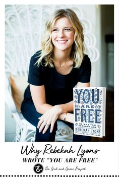 """Is it possible to be truly free? Rebekah Lyons shares her journey to freedom in her new book """"You Are Free"""" and we're talking about it!   Women of faith, faith for women, encouragement for women, women and faith, hope, scripture, bible verses,  #gritandgracelife #gritgraceandGod"""