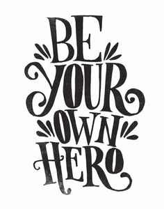 BE YOUR OWN HERO by Matthew Taylor Wilson inspirational quote word art print motivational poster black white motivationmonday minimalist shabby chic fashion inspo typographic wall decor