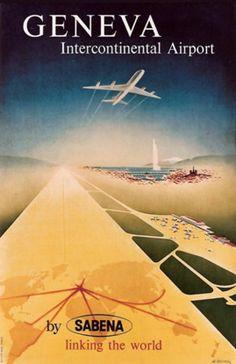 1958    Sabena - Geneva Intercontinental Airport, by Sabena linking the world by   Mahrer Walter
