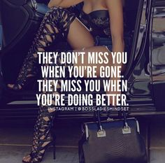 Moving On Quotes : QUOTATION – Image : Description When they see you're doing better without them, that's when they want you back Boss Lady Quotes, Babe Quotes, Bitch Quotes, Sassy Quotes, Badass Quotes, Queen Quotes, Woman Quotes, Qoutes, Diva Quotes