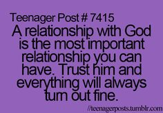 †♥ ✞ ♥†  A relationship with G0D is the most important relationship you can have.  Trust Him and everything will always turn out fine. †♥ ✞ ♥