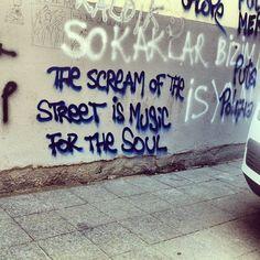 istanbulstreetart:  The scream of the street is the music for the soul! (Taksim Gezi Parkı #DirenGeziParkı'da)