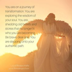 You are on a journey of transformation. You are exploring the wisdom of your soul. You are shedding old beliefs and stories that no longer fit who you are becoming. Be brave, dear one. You are stepping onto your authentic path.