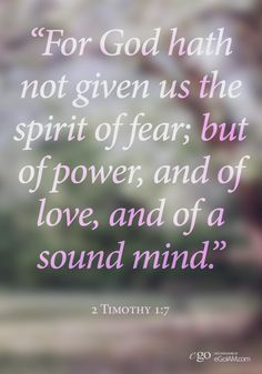 """For God hath not given us the spirit of fear; but of power, and of love, and of a sound mind. Biblical Quotes, Spiritual Quotes, Bible Quotes, Me Quotes, In God We Trust, Faith In God, Life Verses, Faith Verses, Scriptures About Fear"