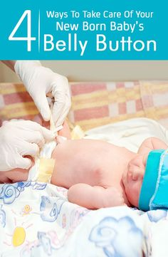 4 Simple Ways To Take Care Of Your New Born Baby Belly Button