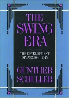 The Swing Era: The Development of Jazz 1930-1945 by Gunther Schuller (1989-03-02)