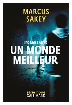 Un monde meilleur. Tome 2 / Marcus Sakey ; traduit de l'américain par Sébastien Raizer. R SAK T2