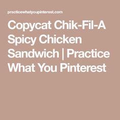 Copycat Chik-Fil-A Spicy Chicken Sandwich | Practice What You Pinterest