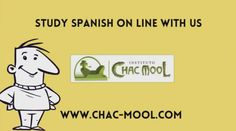Learn Spanish in Mexico and Costa Rica  Contact us at: 1800-869-1941 or visit our website at:  http://www.chac-mool.com/