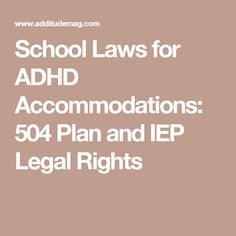 School Laws for ADHD Accommodations: 504 Plan and IEP Legal Rights