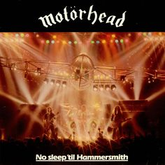 "Motorhead - ""No Sleep 'Til Hammersmith"""