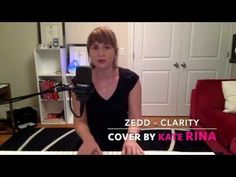 Zedd - Clarity (Cover by Kate RINA)