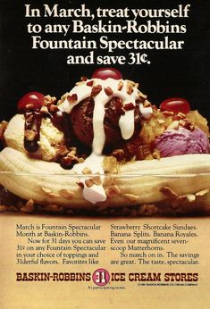 In March, treat yourself to any Baskin-Robbins Fountain Spectacular and save 31 cents. March is Fountain Spectacular Month at Baskin-Robbi. Retro Recipes, Old Recipes, Vintage Recipes, Snack Recipes, Snacks, Ethnic Recipes, Classic Restaurant, Vintage Restaurant, Fast Food Restaurant