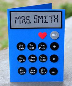 This cool, blue calculator card sends a valuable message and is personalized with a teachers name.  Front: (Teacher name in calculator font) You Rock on calculator buttons  Inside: According to my calculations, your ability to rock really adds up! Thank you!  Card size: 4 x 5.5  Please include teacher name in the Note to Seller box at checkout.