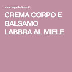 CREMA CORPO E BALSAMO LABBRA AL MIELE