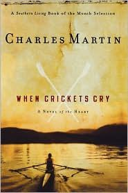When Crickets Cry by Charles Martin. When you need a good, cleansing sobfest of a cry.