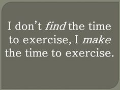 A great reminder - we all have 24 hours in the day...I will do my best to exercise some a few days a week. :)