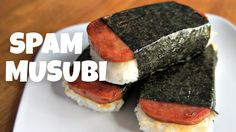 SPAM Musubi Recipe - You Made What?!